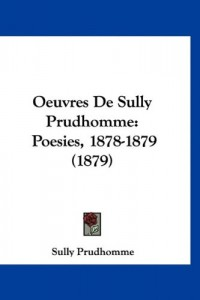 Oeuvres de Sully Prudhomme: Poesies, 1878-1879 (1879)