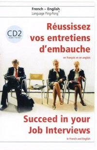 Reussissez Vos Entretiens d'Embauche en Anglais CD N 2