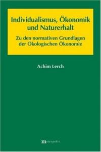 Individualismus, Ökonomik und Naturerhalt