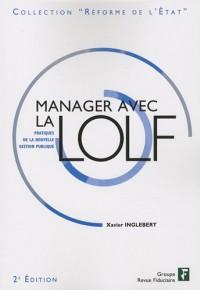 Manager avec la LOLF : Pratiques de la nouvelle gestion publique