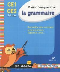 Mieux comprendre la grammaire CE1-CE2 : 7-9 ans