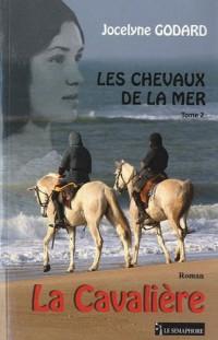 Les chevaux de la mer, Tome 2 : La Cavalière
