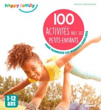 100 Activites a Faire avec Nos Petits Enfants