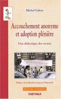 Accouchement anonyme et Adoption plénière : Une dialectique des secrets