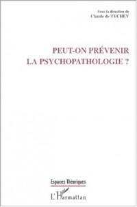 Peut-ton prevenir la psychopathyologie ?