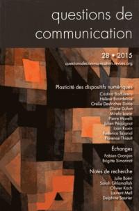 Questions de Communication, N 28/2015. Plasticite des Dispositifs Num Eriques