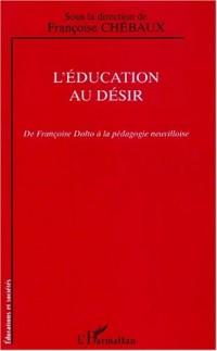 Education au desir (l') de Françoise dolto a la pedagogie neuvilloise