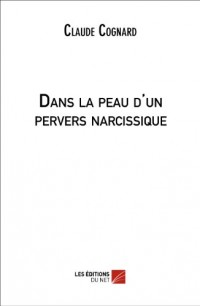 Dans la Peau d'un Pervers Narcissique
