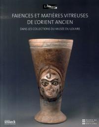 Faiences et Matières Vitreuses de l'Orient Ancien