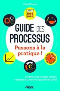 Guide des processus: Passons à la pratique ! - 3e édition entièrement révisée, conforme à la version