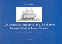 Les Constructions navales à Rochefort : Brouage, soubise et tonnay-charente