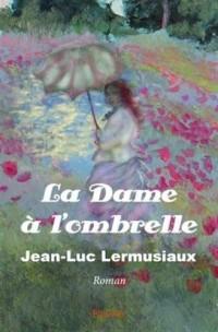 La dame à l'ombrelle : Roman