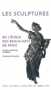 Les sculptures de l'école des Beaux-Arts de Paris : Histoire, doctrines, catalogue