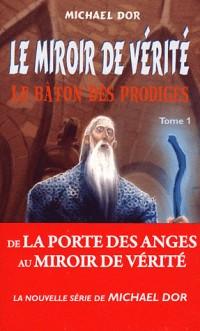 Le Miroir de Verite - Tome 1 - le Baton des Prodiges