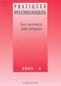 Pratiques psychologiques, numéro 4 - 2003 : Les nouveaux défis ethiques