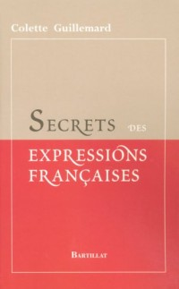 Secrets des expressions françaises
