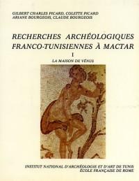 Recherches archéologiques franco-tunisiennes à Mactar : La Maison de Vénus, Stratigraphies et étude des pavements