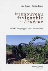 Le renouveau du vignoble en Ardèche : Autour des grappes de la renaissance