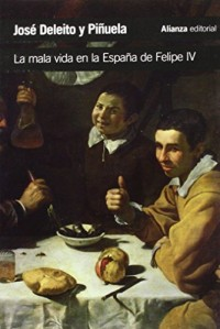 La mala vida en la España de Felipe IV / The Poor life in the Spain of Philip IV