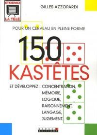 150 Kastêtes : Pour un cerveau en pleine forme