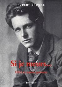 Si je meurs... : 1914 et autres poèmes
