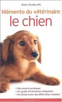 Mémento du vétérinaire : Le chien