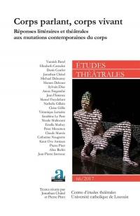 Corps parlant, corps vivant: Réponses littéraires et théâtrales aux mutations contemporaines du corps