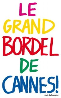 LE GRAND BORDEL DE CANNES !