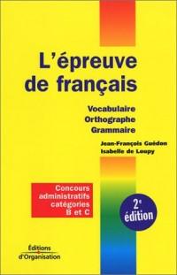 L'Epreuve de français : Vocabulaire - Orthographe - Grammaire : Concours administratifs catégories B et C