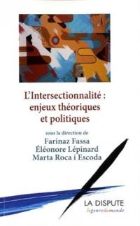 L'intersectionnalité, enjeux théoriques et politiques