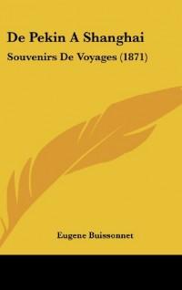 de Pekin a Shanghai: Souvenirs de Voyages (1871)