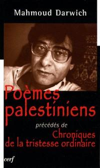 Poèmes palestiniens : Précédés de Chroniques de la tristesse ordinaire