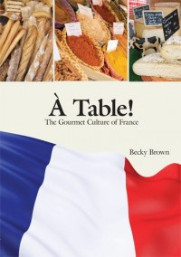 A Table!: The Gourmet Culture of France