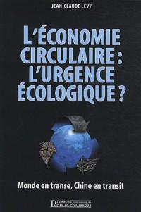 L'économie circulaire : l'urgence écologique : Monde en transe, Chine en transit