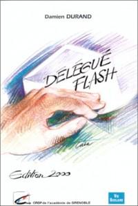 Délégué flash. Editions 2000
