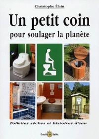 Un petit coin pour soulager la planète : Toilettes sèches et histoires d'eau