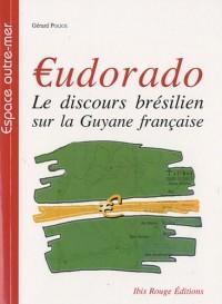 ?udorado : Le discours brésilien sur la Guyane française