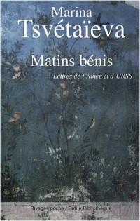 Matins bénis : Lettres de France et d'URSS
