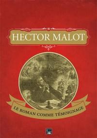 HECTOR MALOT, LE ROMAN COMME TEMOIGNAGE