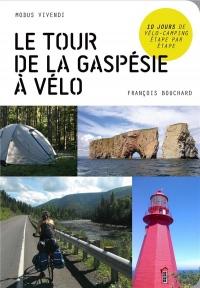 Le tour de la Gaspésie à vélo : 10 jours de vélo-camping étape par étape