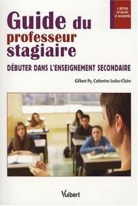 Guide du professeur stagiaire : Débuter dans l'enseignement secondaire
