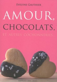 AMOUR CHOCOLAT ET AUTRES COCHONNERIES