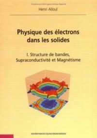 Physique des électrons dans les solides : Tome 1, Structure de bandes, supraconductivité et magnétisme