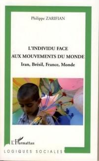 L'individu face aux mouvements du Monde : Iran, Brésil, France, Monde.
