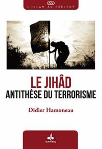 Le Jihâd, antithèse du terrorisme