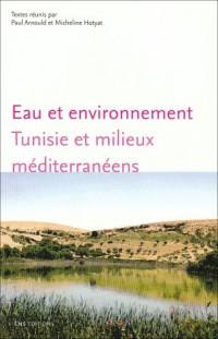 Eau et environnement : Tunisie et milieux méditérranéens