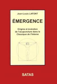 Emergence Origine et Evolution de l'Acupuncture Dans le Classique de l'Interne