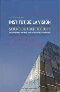 Science et Architecture - Institut de la Vision, Paris - Brunet Saunier Architecture. Edition bilingue français/anglais