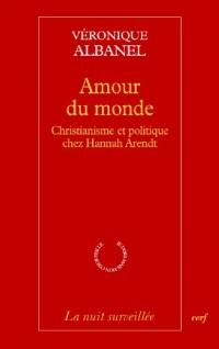 Amour du monde : Christiannisme et politique chez Hannah Arendt