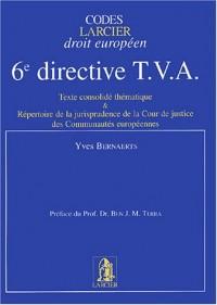 6e directive TVA : Texte consolidé thématique et Répertoire de la jurisprudence de la Cour de justice des Communautés européennes